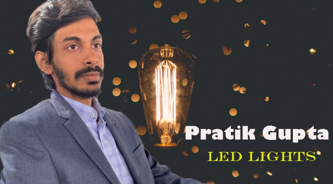 Pratik Gupta's LED Lighting Story: The Man Behind Alax Opto LED Lights